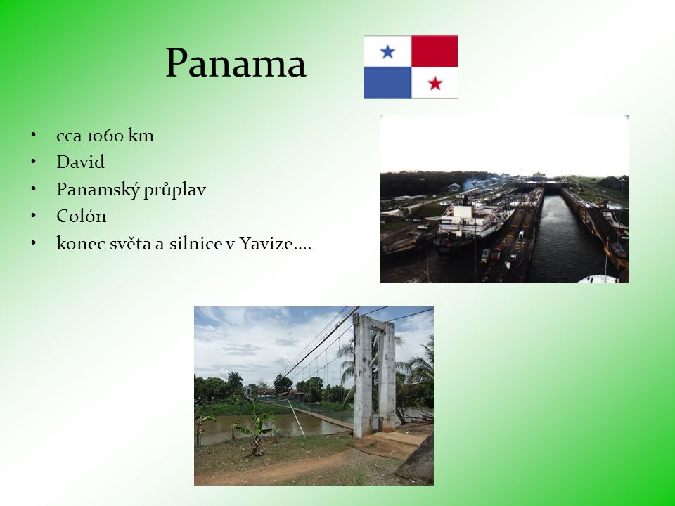 Panama cca 1060 km David Panamský průplav Colón