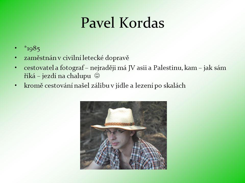 Pavel Kordas *1985 zaměstnán v civilní letecké dopravě