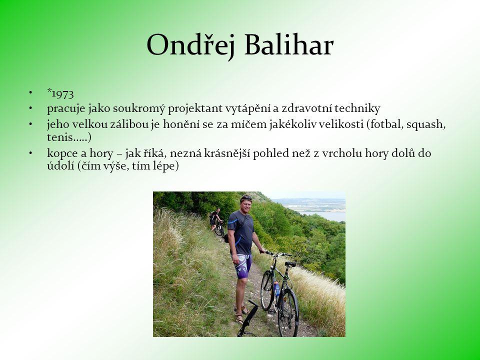 Ondřej Balihar *1973. pracuje jako soukromý projektant vytápění a zdravotní techniky.