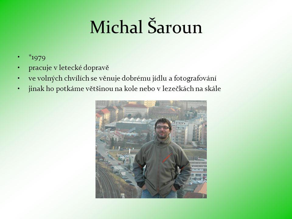 Michal Šaroun *1979 pracuje v letecké dopravě