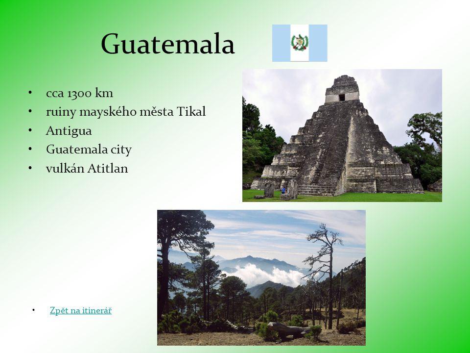 Guatemala cca 1300 km ruiny mayského města Tikal Antigua