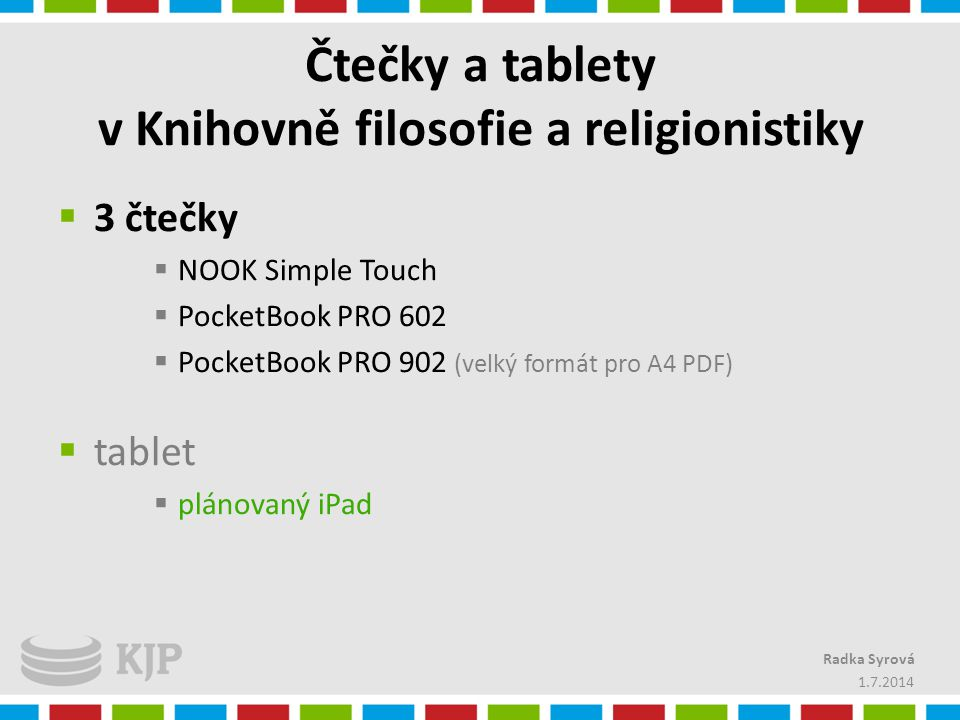 Čtečky a tablety v Knihovně filosofie a religionistiky