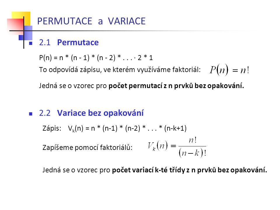 PERMUTACE a VARIACE 2.1 Permutace 2.2 Variace bez opakování