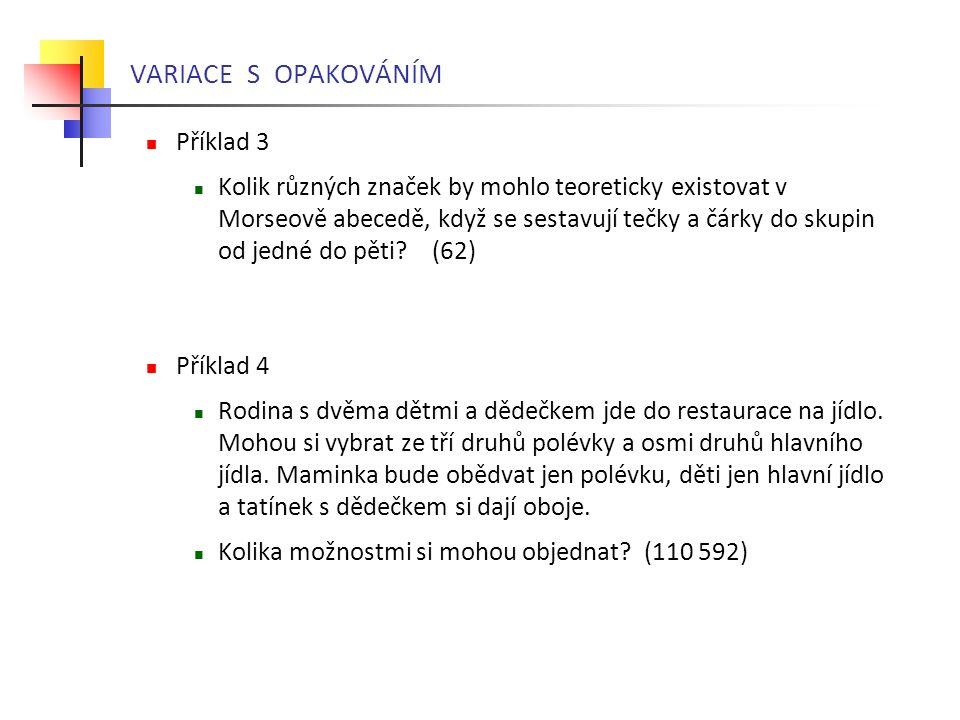 VARIACE S OPAKOVÁNÍM Příklad 3