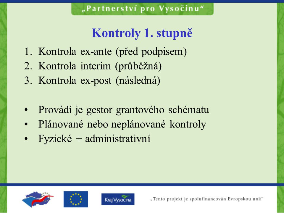Kontroly 1. stupně Kontrola ex-ante (před podpisem)