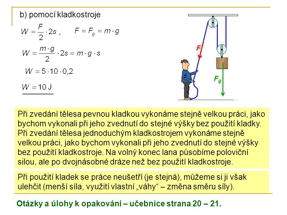 b) pomocí kladkostroje