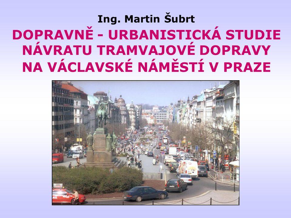 DOPRAVNĚ - URBANISTICKÁ STUDIE NÁVRATU TRAMVAJOVÉ DOPRAVY