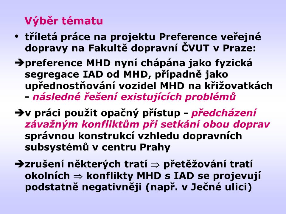 Výběr tématu tříletá práce na projektu Preference veřejné dopravy na Fakultě dopravní ČVUT v Praze: