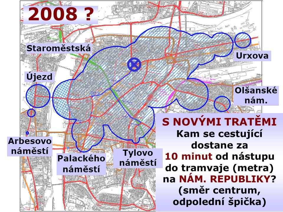 2008 Staroměstská Urxova Újezd Olšanské nám. Arbesovo náměstí Tylovo