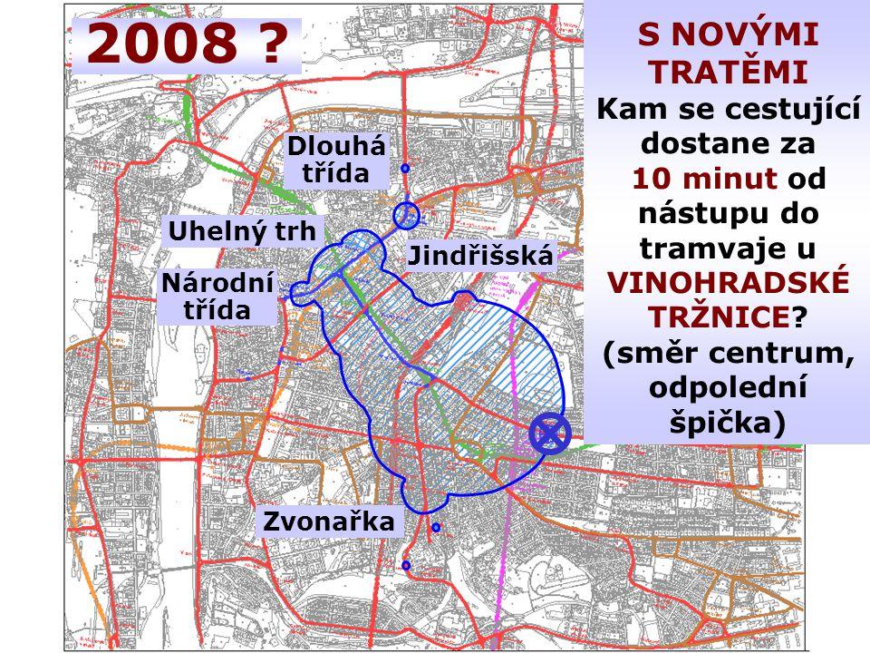 2008 Dlouhá třída Uhelný trh Jindřišská Národní Zvonařka