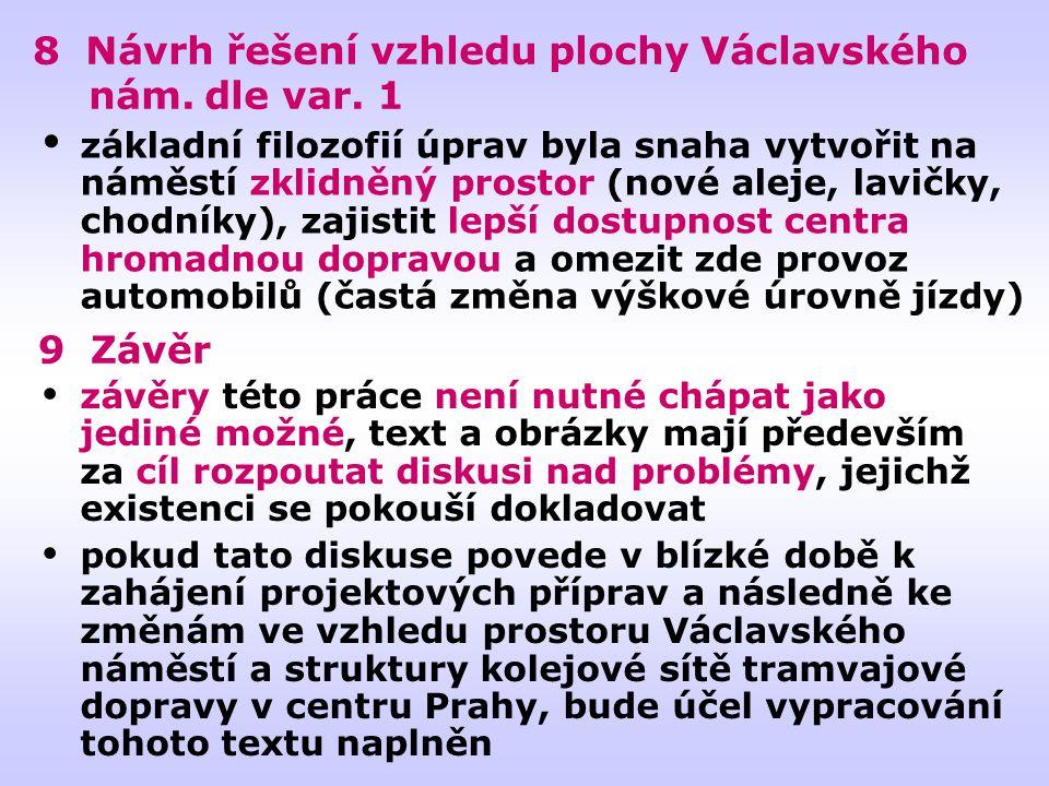 8 Návrh řešení vzhledu plochy Václavského nám. dle var. 1