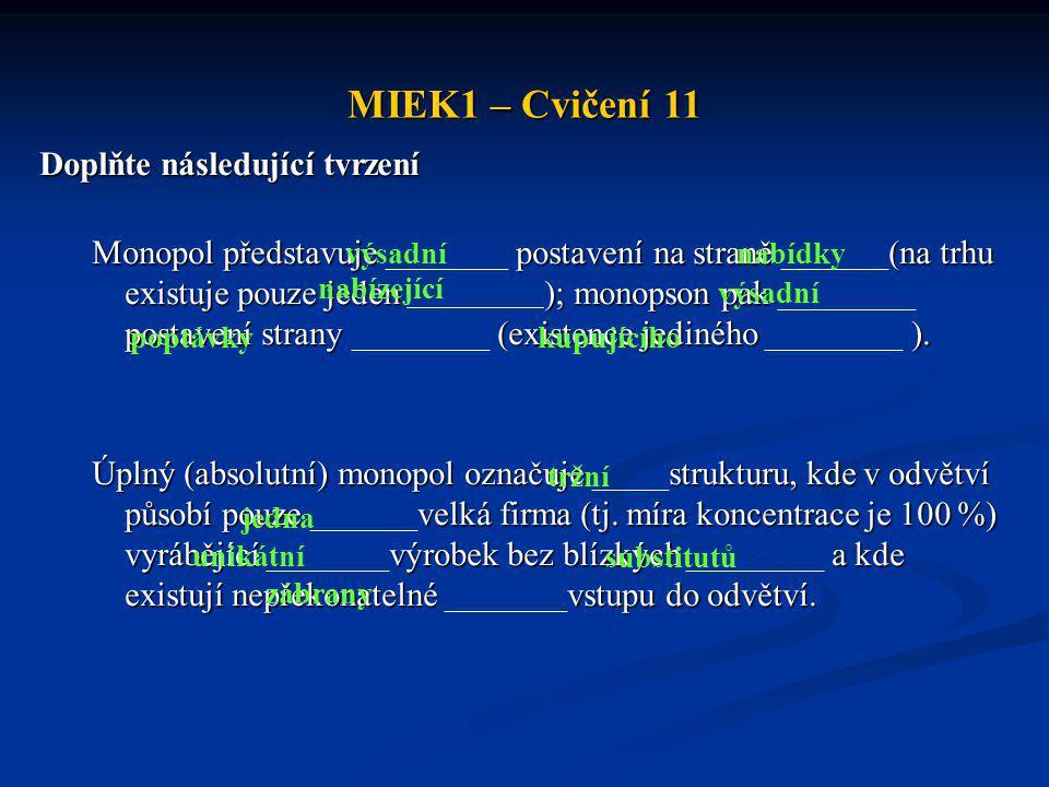 MIEK1 – Cvičení 11 Doplňte následující tvrzení
