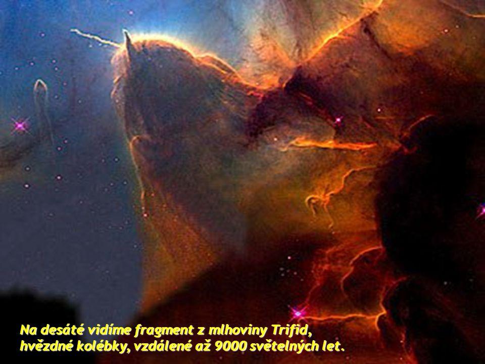 Na desáté vidíme fragment z mlhoviny Trifid,