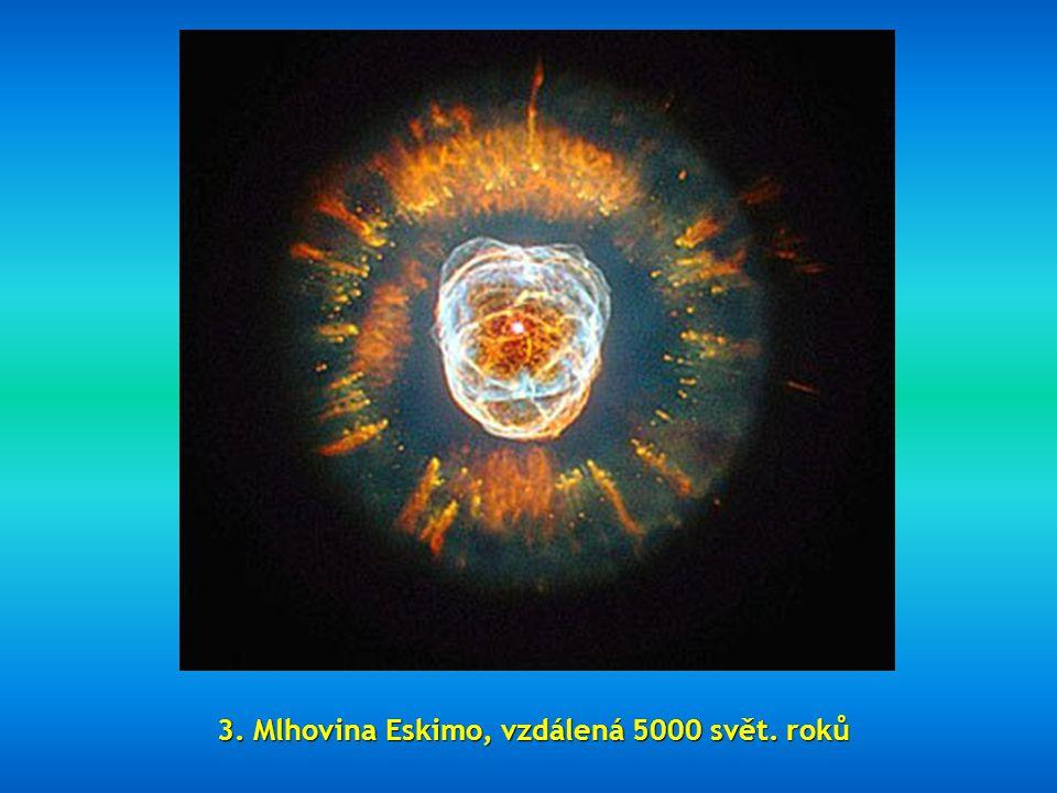 3. Mlhovina Eskimo, vzdálená 5000 svět. roků