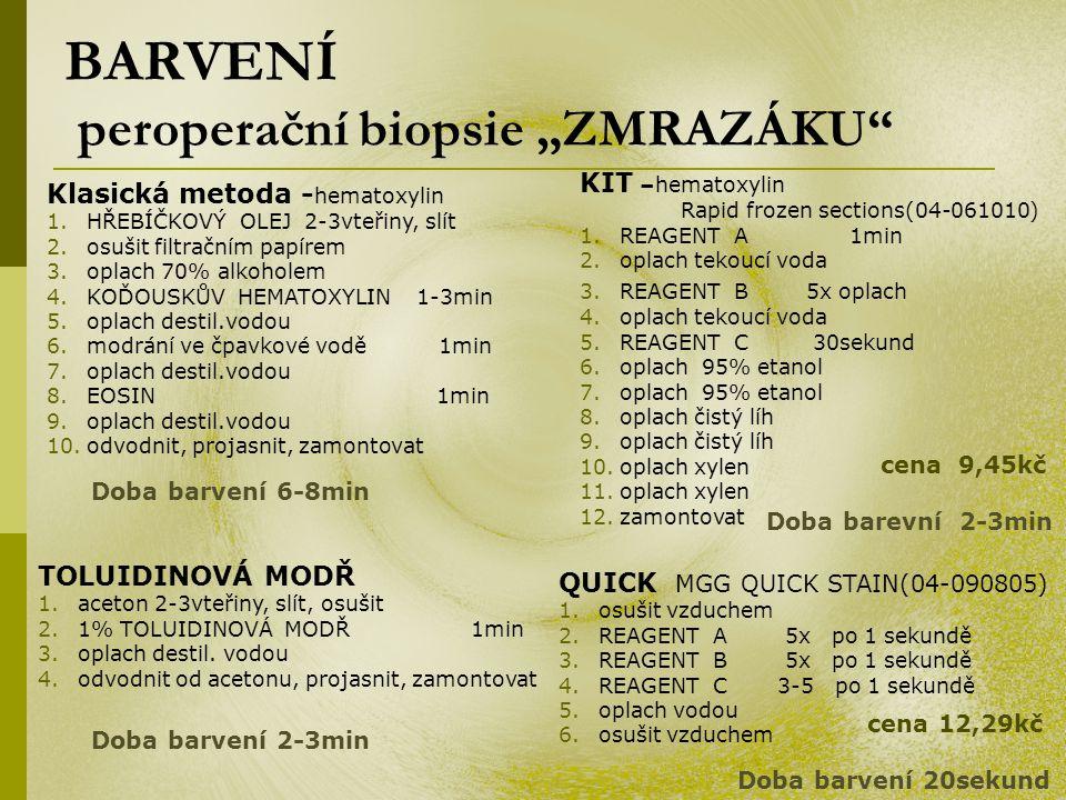"""BARVENÍ peroperační biopsie """"ZMRAZÁKU"""