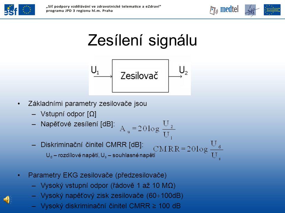 Zesílení signálu Základními parametry zesilovače jsou