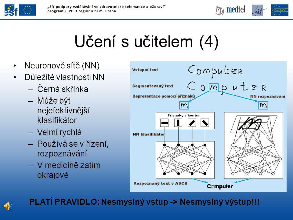 Učení s učitelem (4) Neuronové sítě (NN) Důležité vlastnosti NN