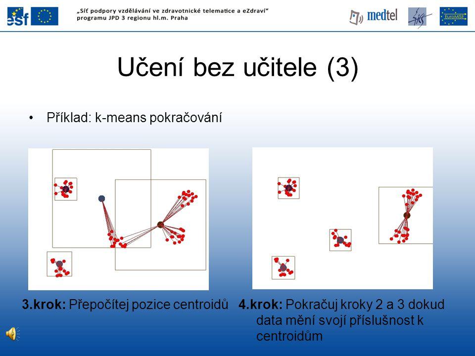 Učení bez učitele (3) Příklad: k-means pokračování