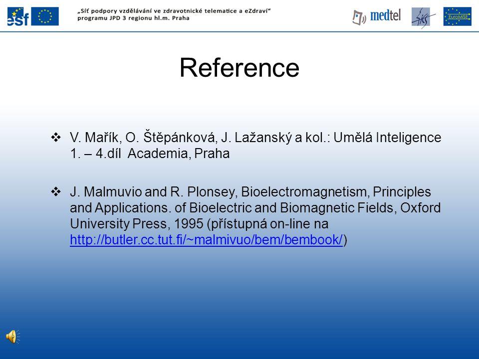 Reference V. Mařík, O. Štěpánková, J. Lažanský a kol.: Umělá Inteligence 1. – 4.díl Academia, Praha.