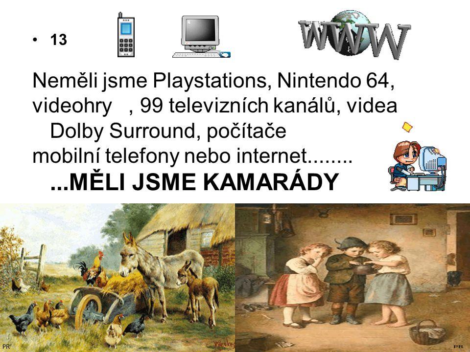 Neměli jsme Playstations, Nintendo 64,