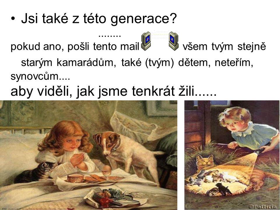 Jsi také z této generace
