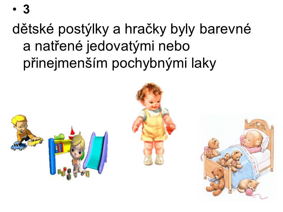 3 dětské postýlky a hračky byly barevné a natřené jedovatými nebo přinejmenším pochybnými laky
