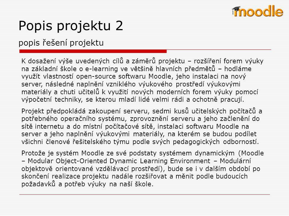 Popis projektu 2 popis řešení projektu