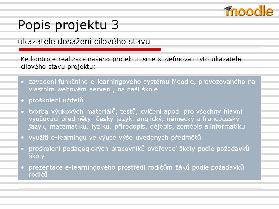 Popis projektu 3 ukazatele dosažení cílového stavu