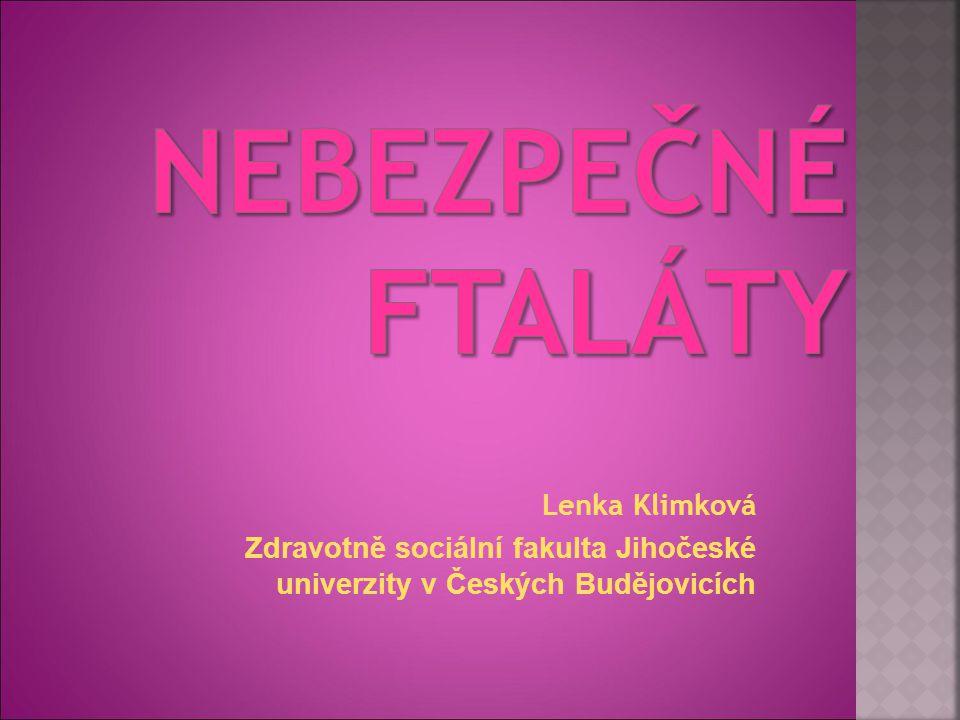 Nebezpečné ftaláty Lenka Klimková