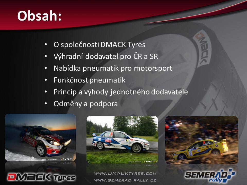 Obsah: O společnosti DMACK Tyres Výhradní dodavatel pro ČR a SR