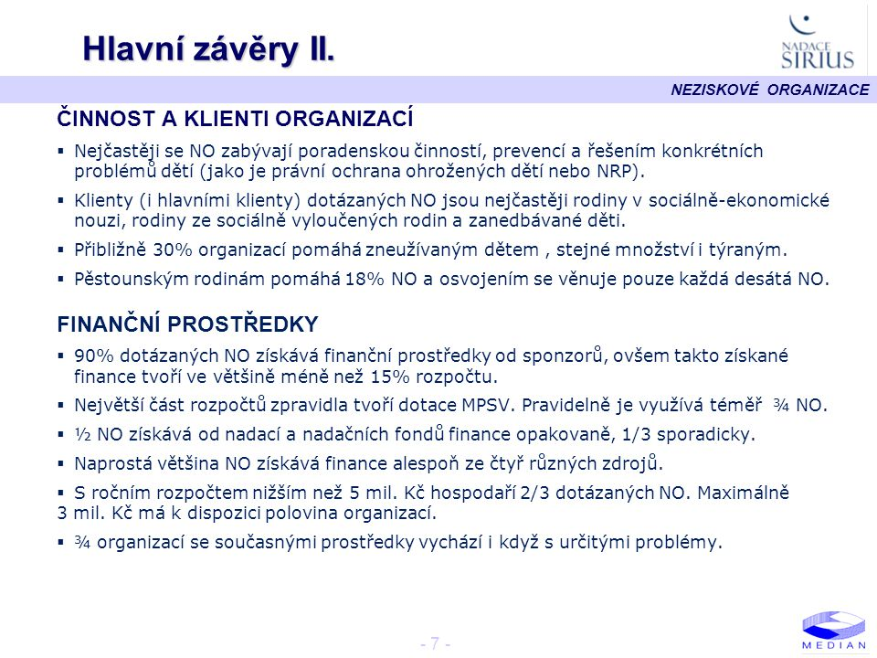 Hlavní závěry II. ČINNOST A KLIENTI ORGANIZACÍ FINANČNÍ PROSTŘEDKY