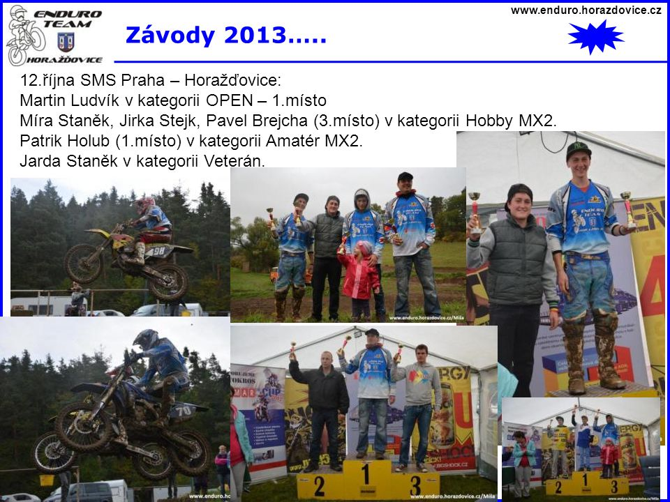 Závody 2013….. 12.října SMS Praha – Horažďovice: