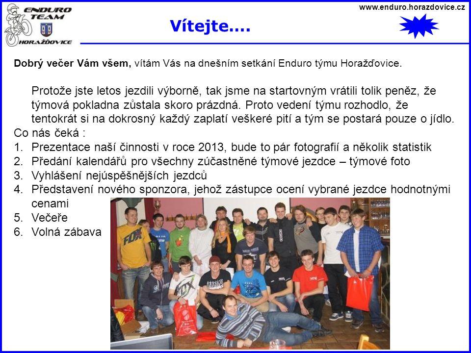 www.enduro.horazdovice.cz Vítejte…. Dobrý večer Vám všem, vítám Vás na dnešním setkání Enduro týmu Horažďovice.