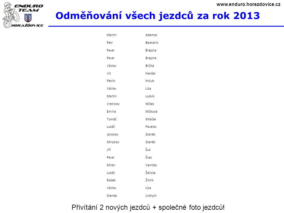 Odměňování všech jezdců za rok 2013