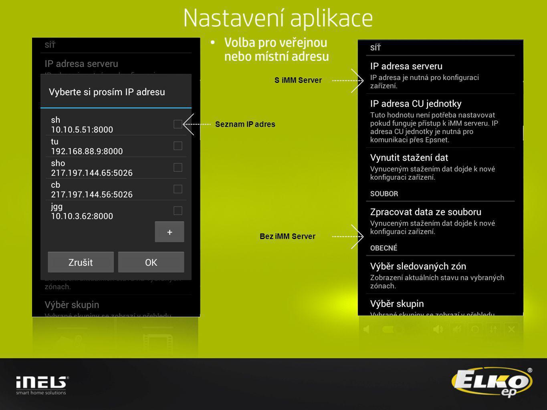 S iMM Server Seznam IP adres Bez iMM Server