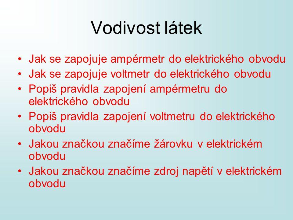 Vodivost látek Jak se zapojuje ampérmetr do elektrického obvodu