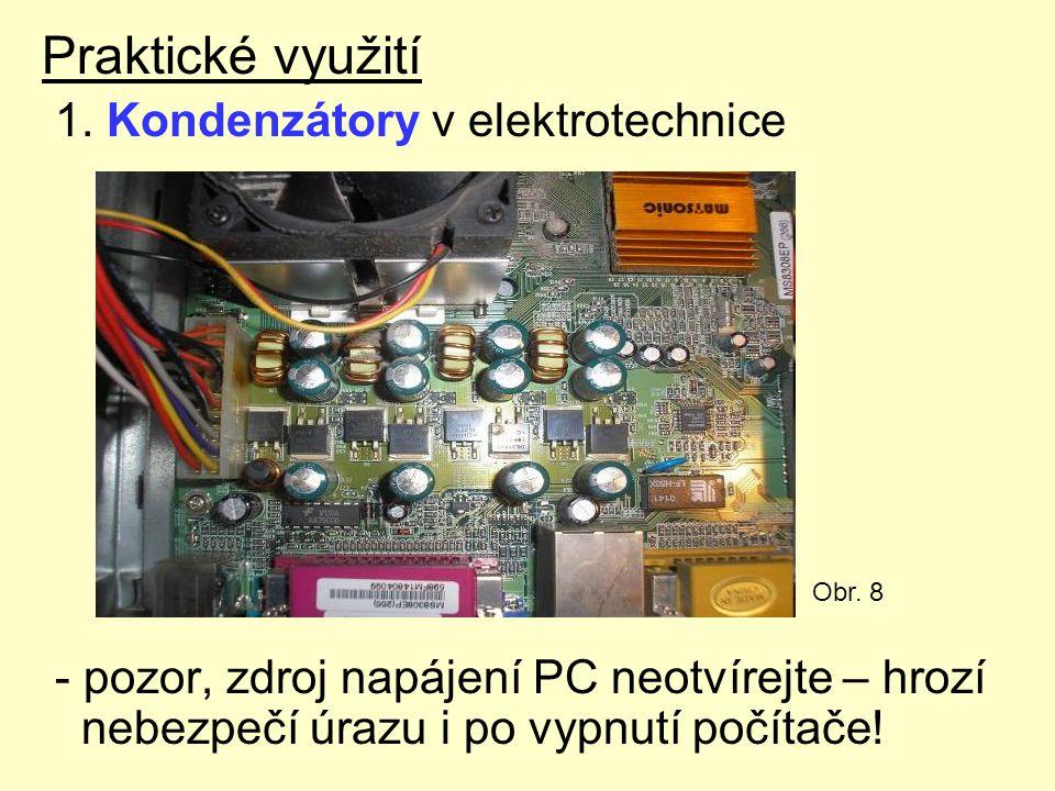 Praktické využití 1. Kondenzátory v elektrotechnice