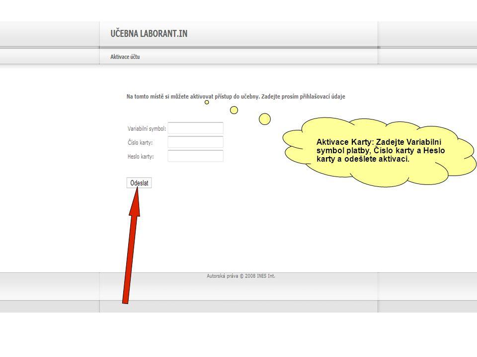 Aktivace Karty: Zadejte Variabilní symbol platby, Číslo karty a Heslo karty a odešlete aktivaci.