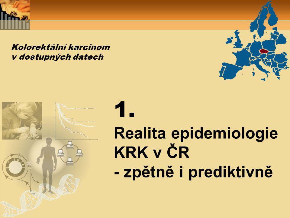 1. Realita epidemiologie KRK v ČR - zpětně i prediktivně