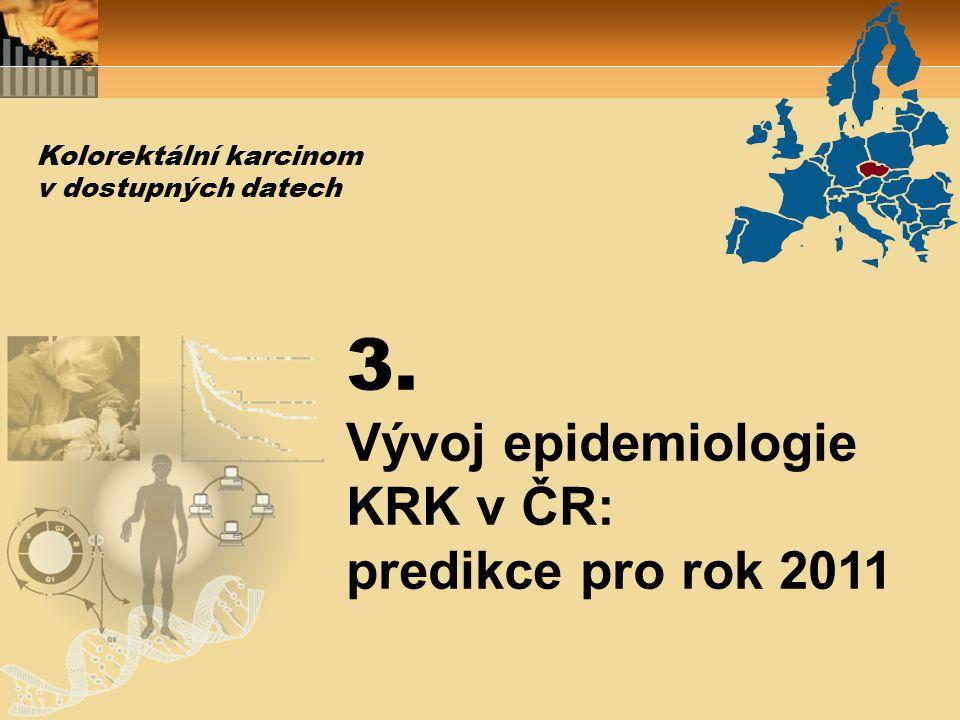 3. Vývoj epidemiologie KRK v ČR: predikce pro rok 2011