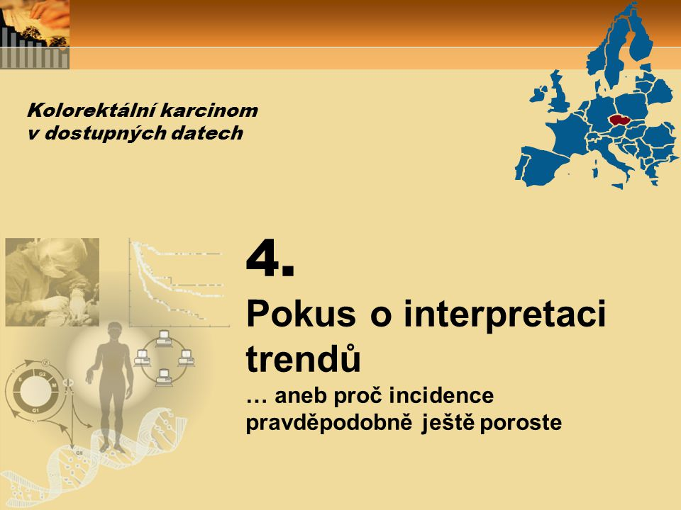 4. Pokus o interpretaci trendů … aneb proč incidence