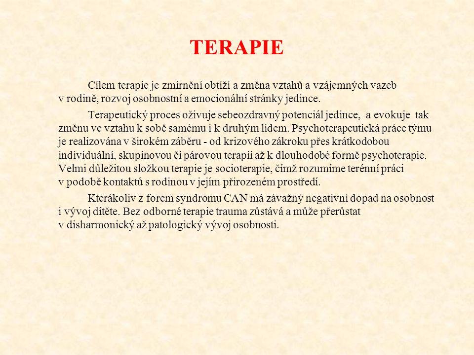 TERAPIE Cílem terapie je zmírnění obtíží a změna vztahů a vzájemných vazeb v rodině, rozvoj osobnostní a emocionální stránky jedince.