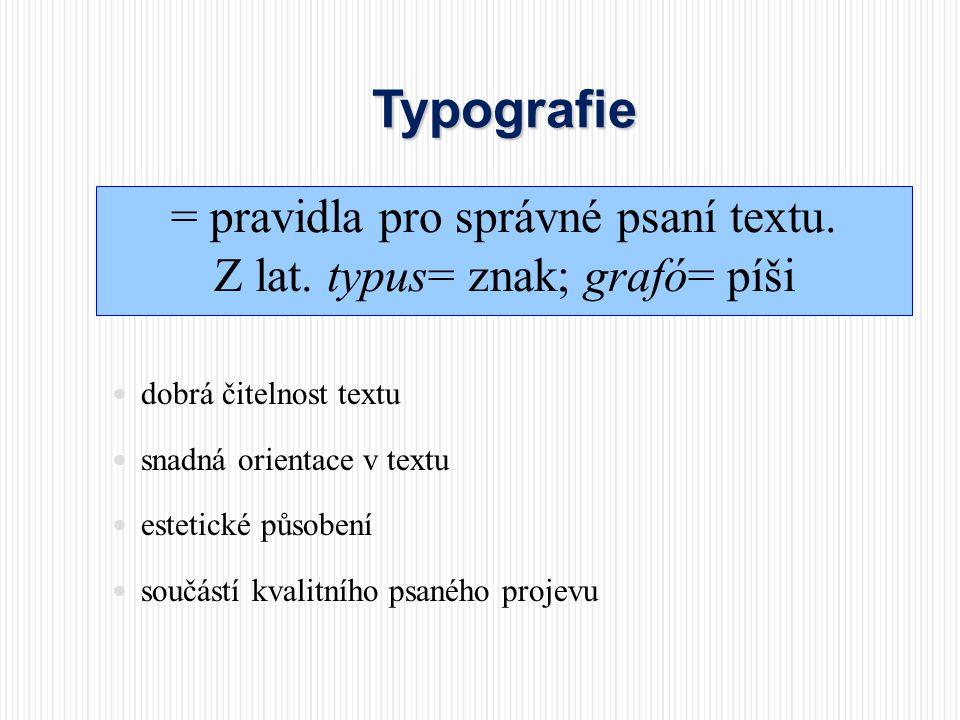Typografie = pravidla pro správné psaní textu.