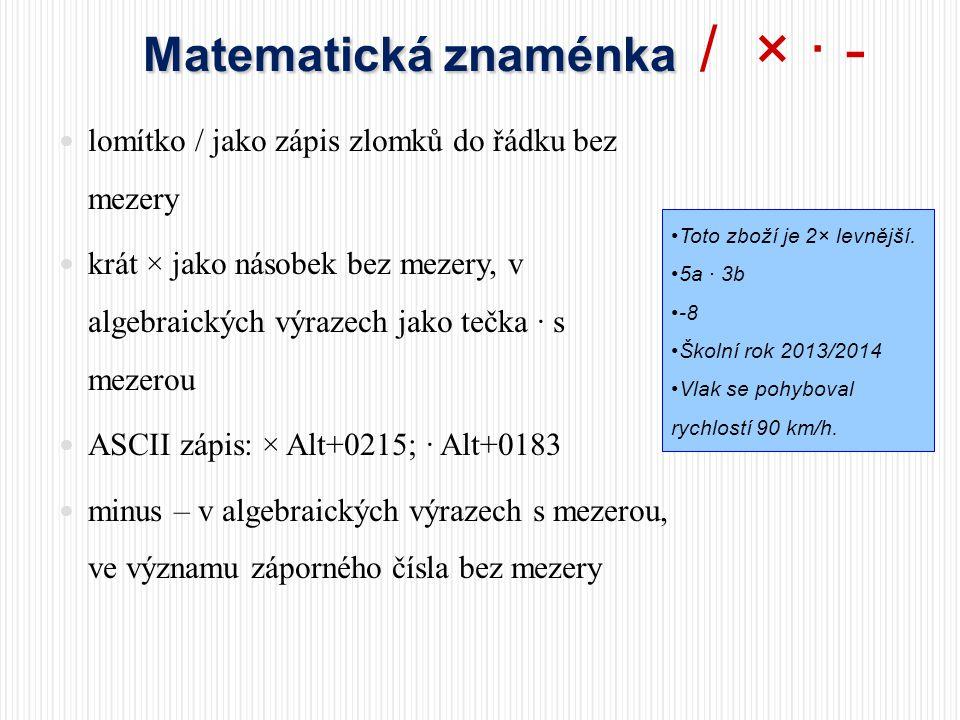 Matematická znaménka / × · -