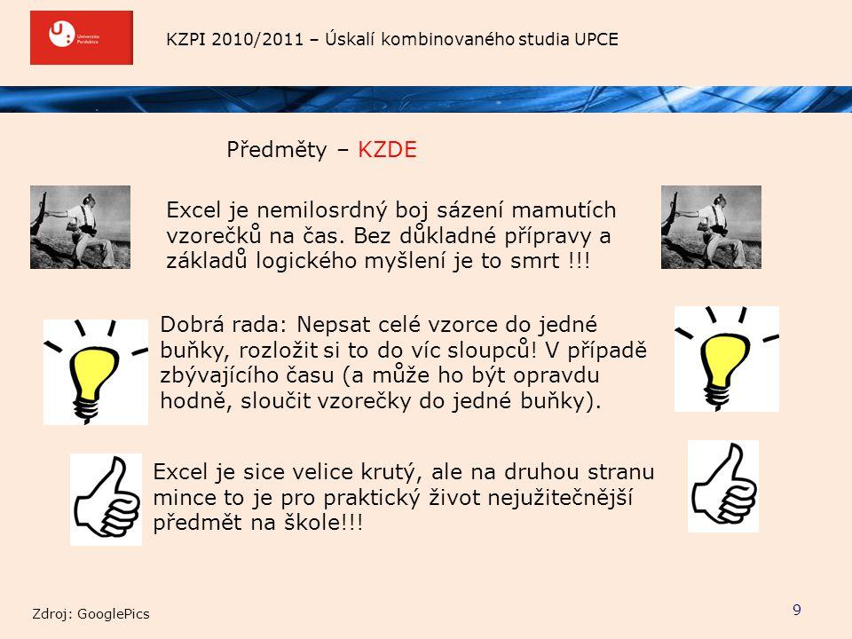 Předměty – KZDE Excel je nemilosrdný boj sázení mamutích vzorečků na čas. Bez důkladné přípravy a základů logického myšlení je to smrt !!!