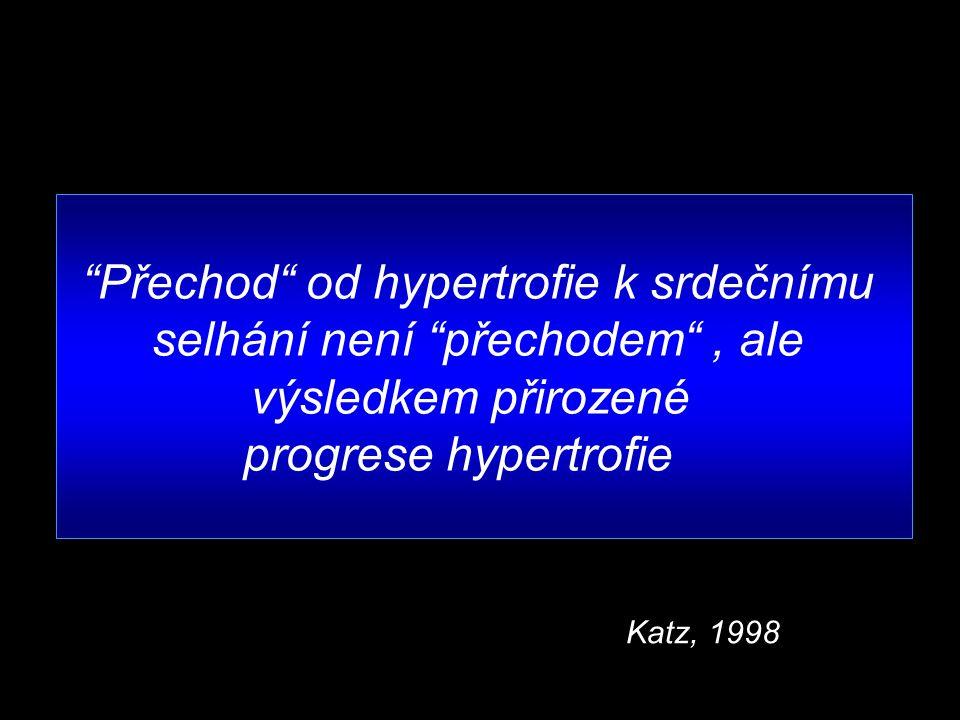 Přechod od hypertrofie k srdečnímu selhání není přechodem , ale