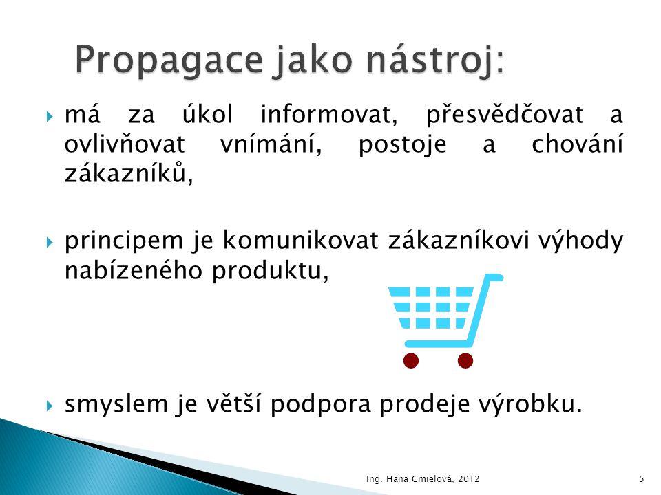 Propagace jako nástroj: