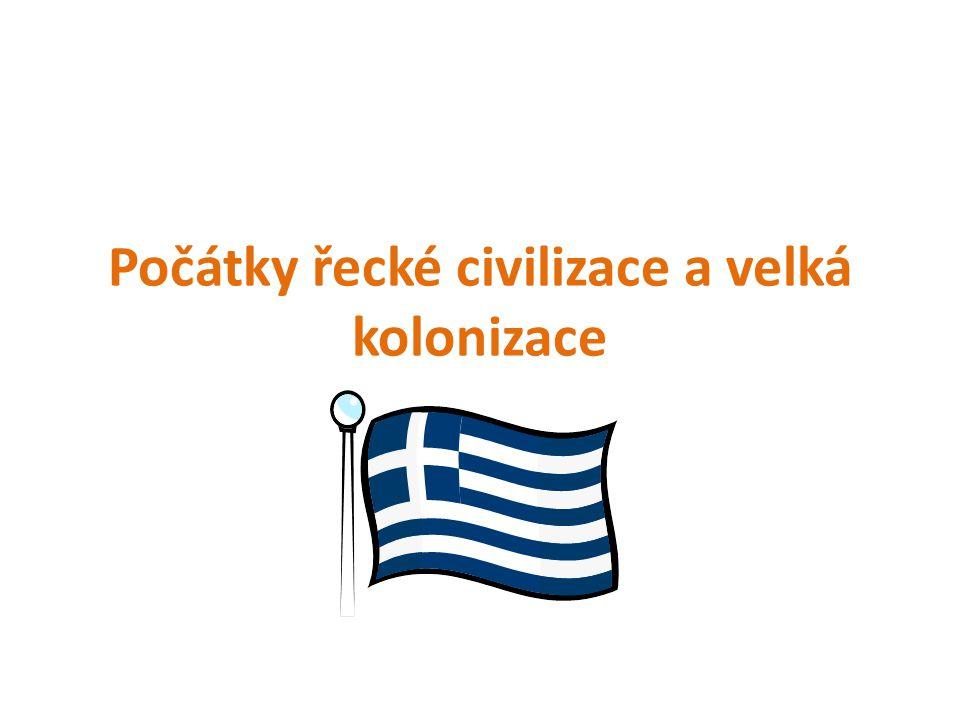 Počátky řecké civilizace a velká kolonizace