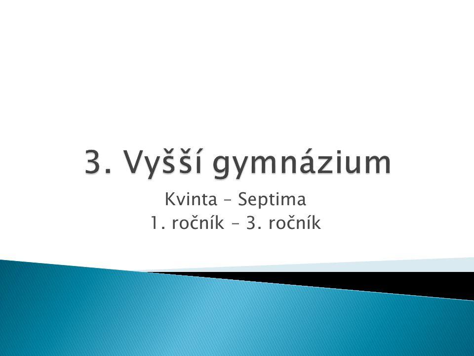 Kvinta – Septima 1. ročník – 3. ročník