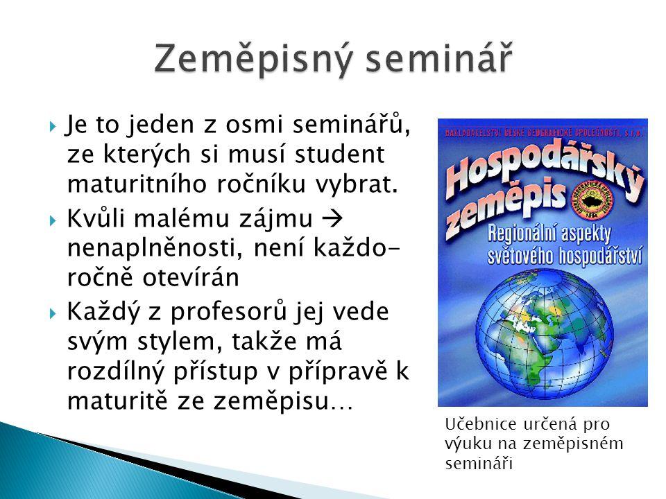 Zeměpisný seminář Je to jeden z osmi seminářů, ze kterých si musí student maturitního ročníku vybrat.